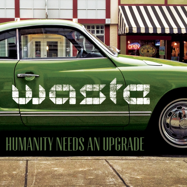 humanity needs an upgrade waste