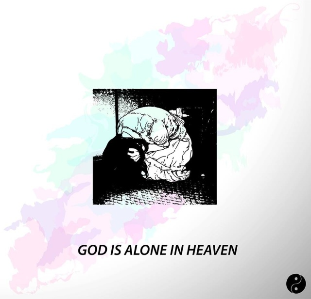 god is alone in heaven