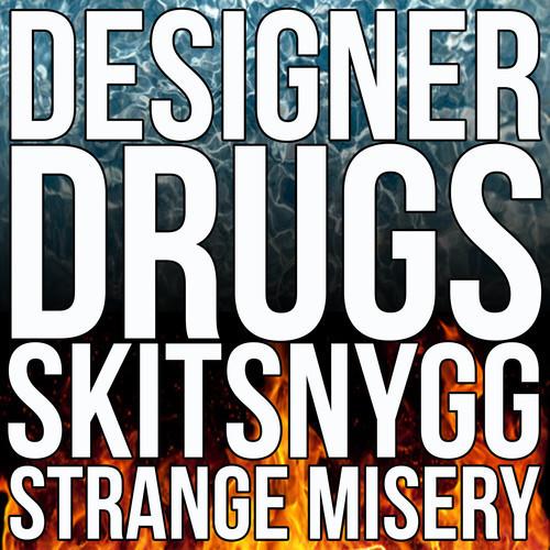 designer drugs skitsnygg strange misery