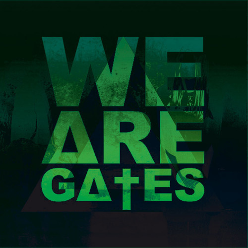 we are gates