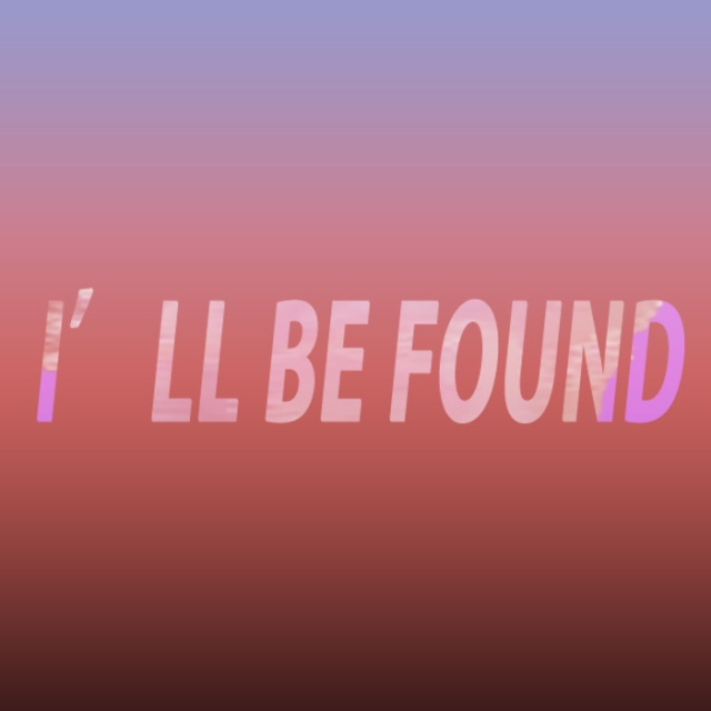 ill be found