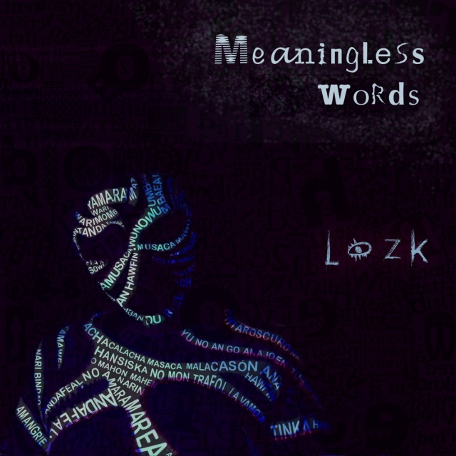 LOZK Meaningless Words